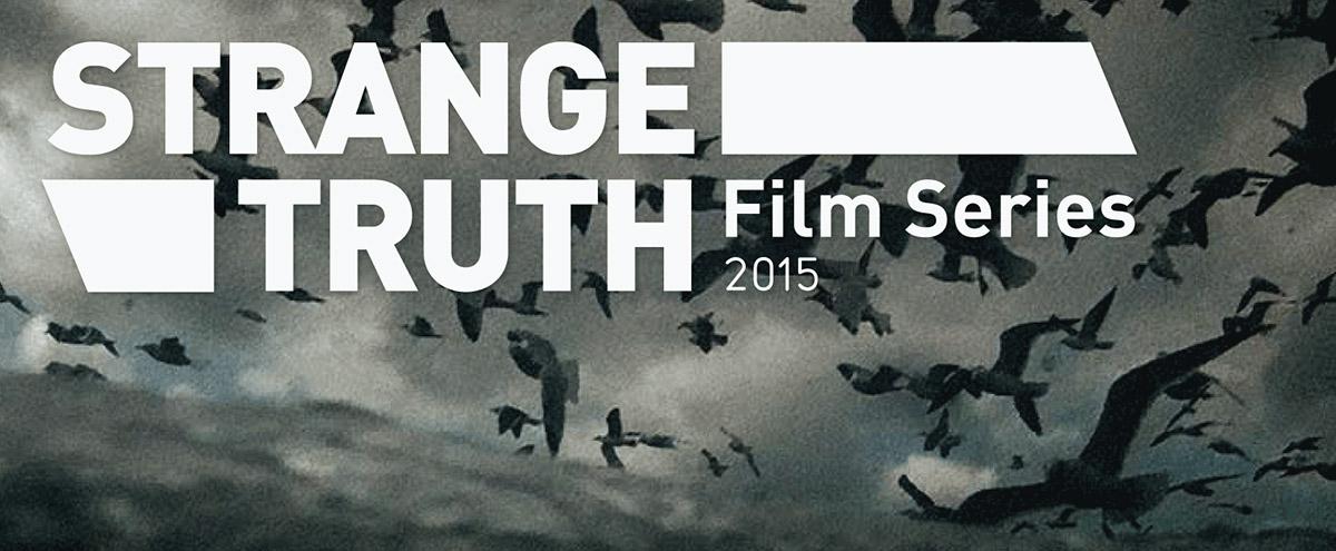 STRANGE TRUTH documentary film series 2015