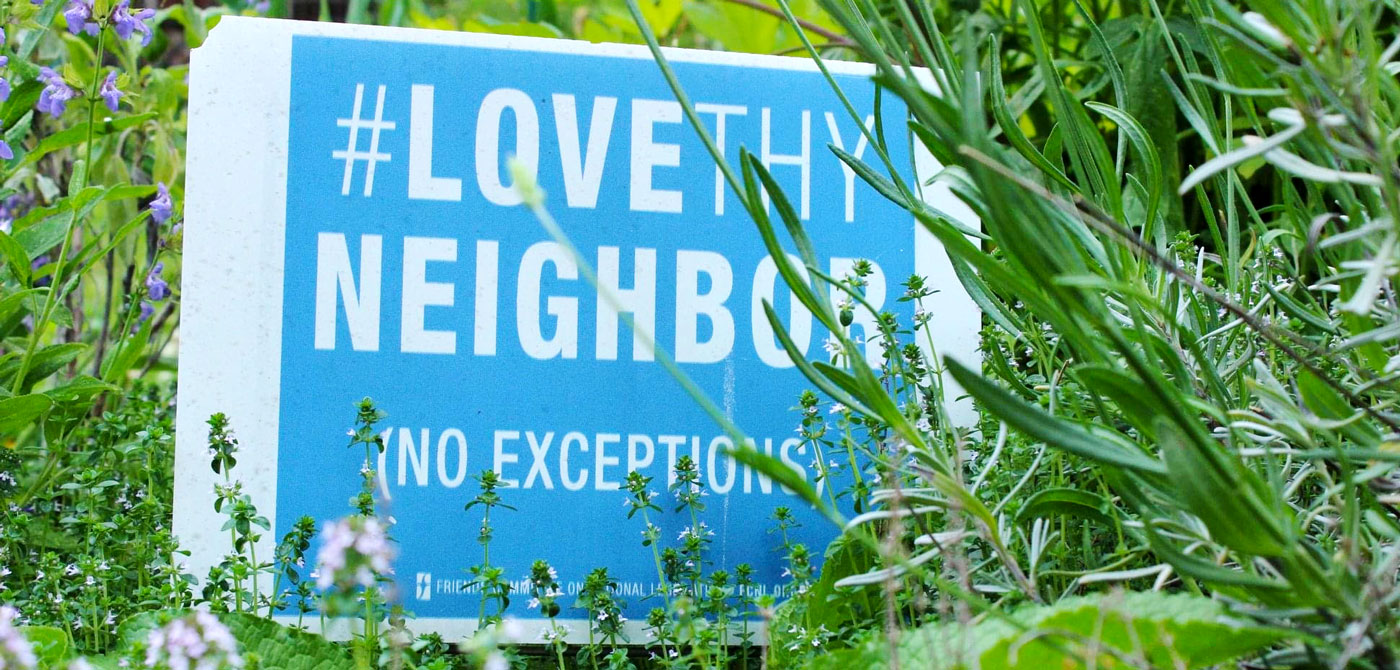 love thy neighbor no exceptions