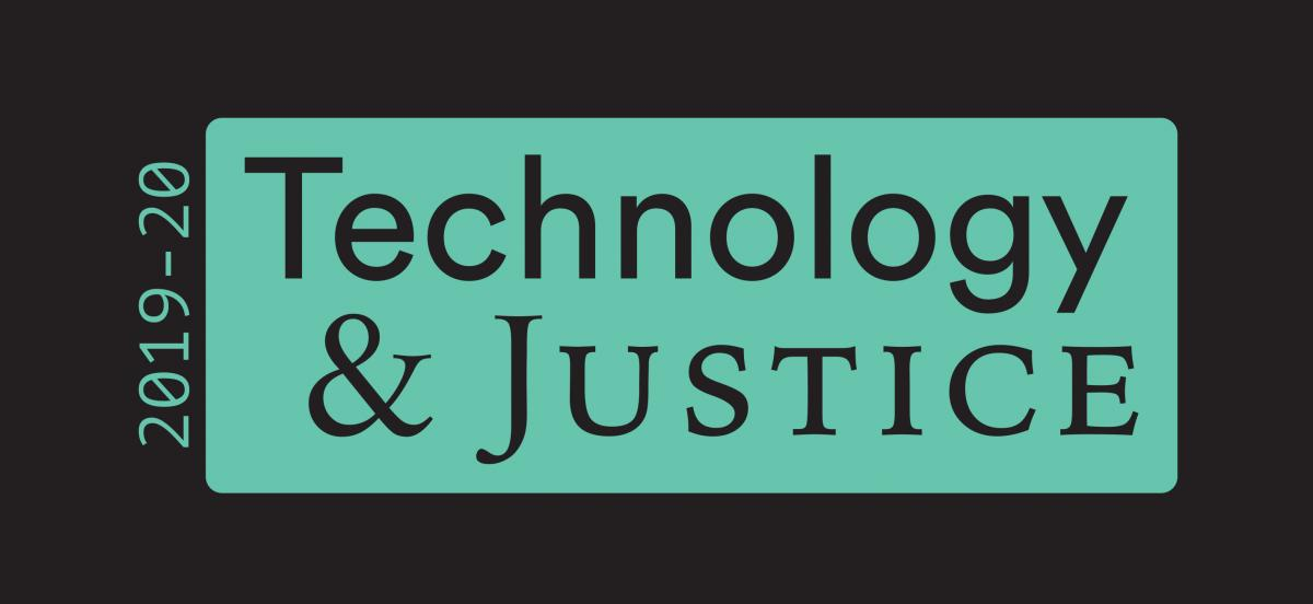 Technology and Justice 2019-20